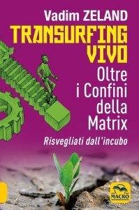 Transurfing Vivo Oltre i Confini della Matrix - Libro