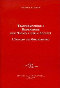 Trasformazione e Redenzione dell'Uomo e della Società - Libro