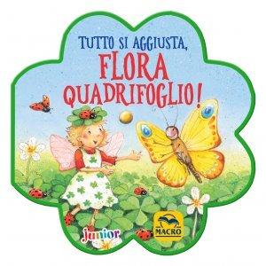 Tutto si Aggiusta, Flora Quadrifoglio! - Libro