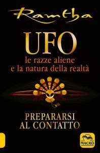 UFO le Razze Aliene e la Natura della Realtà USATO - Libro