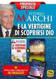 Vittorio Marchi e la vertigine di scoprirsi Dio - Proposta speciale