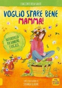 Voglio Stare Bene Mamma ! - Libro