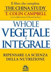 Whole - Vegetale e Integrale - Libro