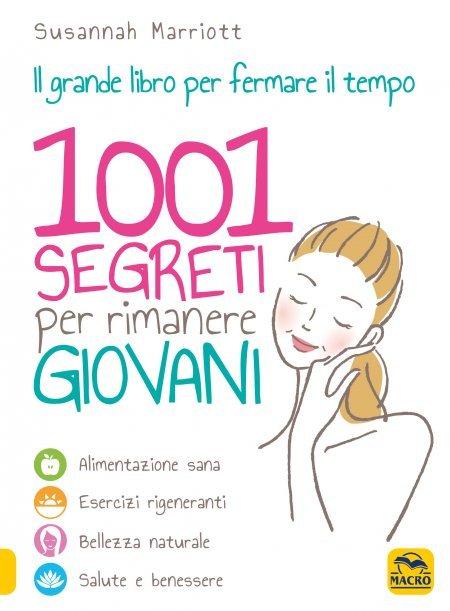 1001 Segreti per Rimanere Giovani - Libro