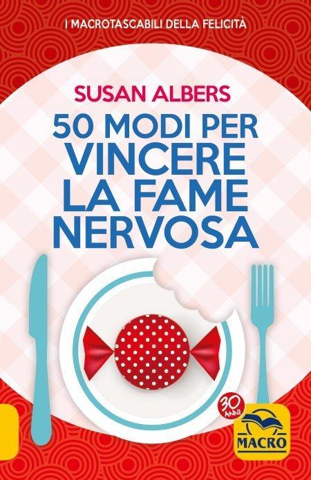 50 Modi per Vincere la Fame Nervosa - Libro