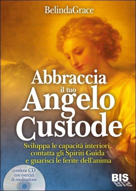 Abbraccia il tuo Angelo Custode - Libro