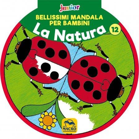 Bellissimi Mandala per Bambini Vol.12 - La Natura - Libro