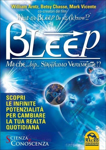 Bleep - Ma Che Bip Sappiamo Veramente!? - Libro