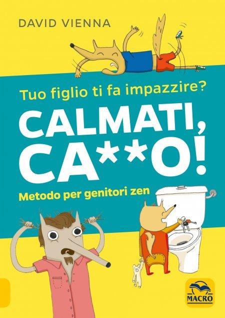 Calmati Ca**o! - Ebook