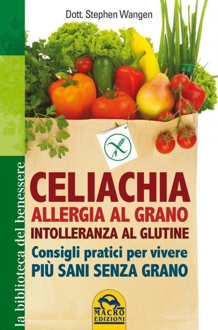 Celiachia, Allergia al Grano, Intolleranza al Glutine - Libro