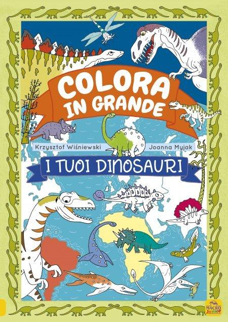Colora in Grande - I Tuoi Dinosauri - Libro