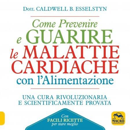 Come Prevenire e Guarire le Malattie Cardiache con l'Alimentazione - Libro