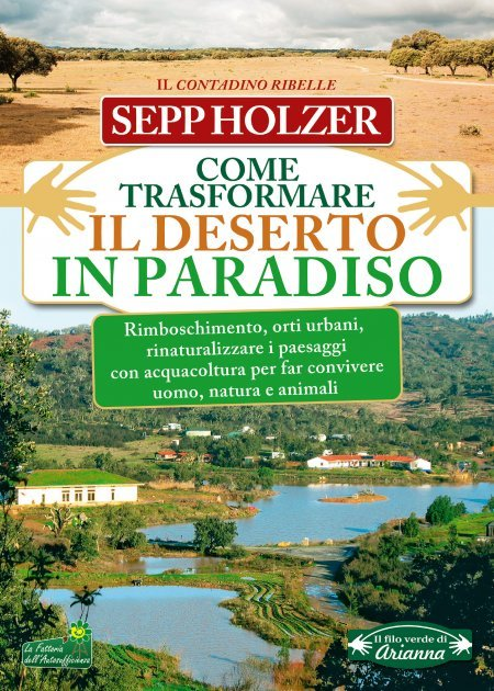 Come Trasformare il Deserto in Paradiso USATO - Libro