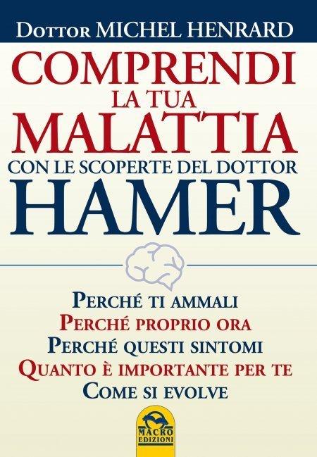 Comprendi la tua Malattia con le Scoperte del Dottor Hamer - Libro