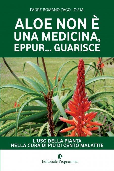 Aloe non È una Medicina, eppur...Guarisce - Libro