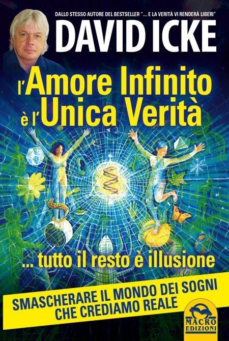 L'Amore Infinito è l'Unica Verità tutto il resto è Illusione - Libro