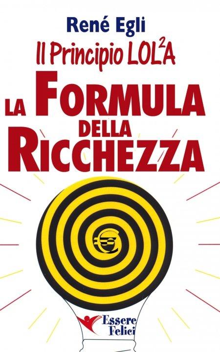 Il Principio LOLA: la formula della ricchezza - Libro