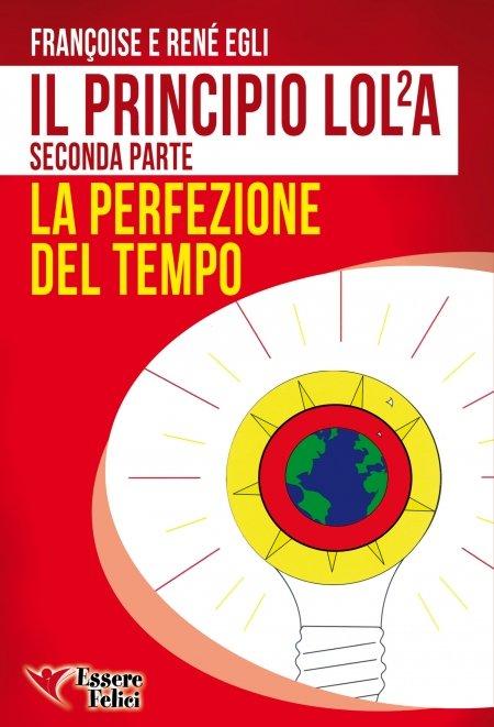 Il Principio LOLA - La perfezione del Tempo - Libro