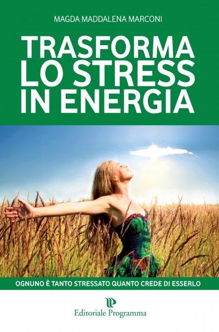 Trasforma lo Stress in Energia - Libro
