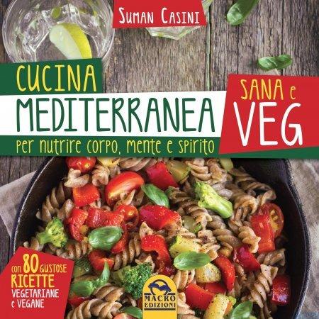 Cucina Mediterranea Sana e Veg - Libro