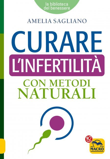 Curare l'Infertilità con Metodi Naturali - Ebook