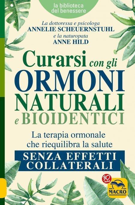 Curarsi con gli Ormoni Naturali e Bioidentici - Ebook