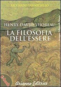 Henry David Thoreau: La filosofia dell'essere - Ebook