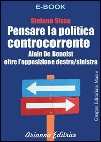 Pensare La Politica Controcorrente - Ebook