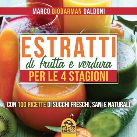 Estratti di Frutta e Verdura per le 4 Stagioni - Ebook