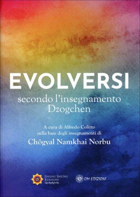 Evolversi Secondo l'Insegnamento Dzogchen - Libro