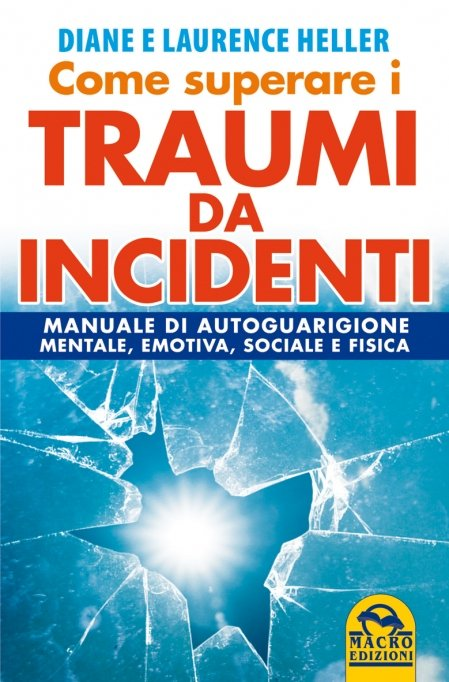 Come Superare i Traumi da Incidenti - Libro