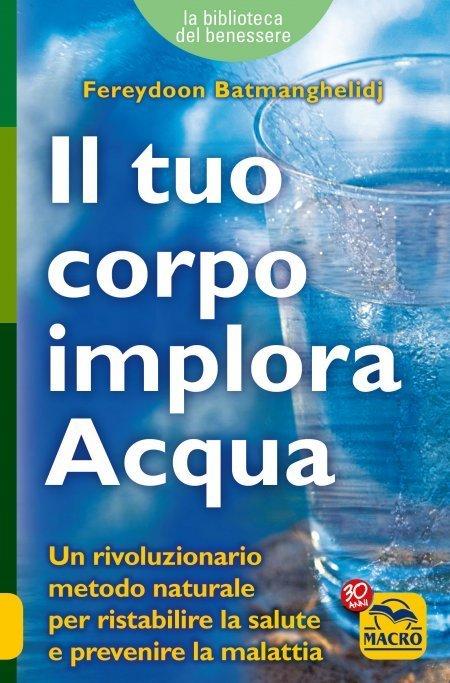 Il Tuo Corpo Implora Acqua - Libro