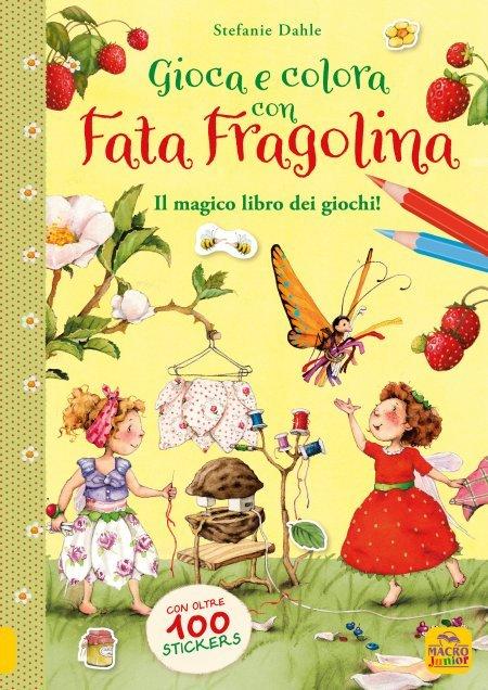 Gioca e Colora con Fata Fragolina - Libro