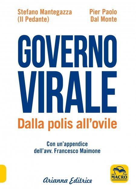 Governo Virale. Dalla Polis all'Ovile - Libro