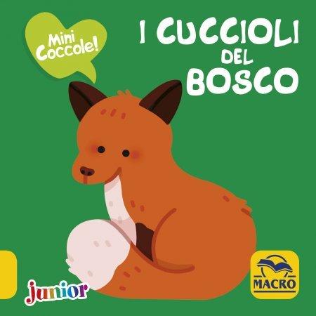 I Cuccioli del Bosco - Mini Coccole - Libro