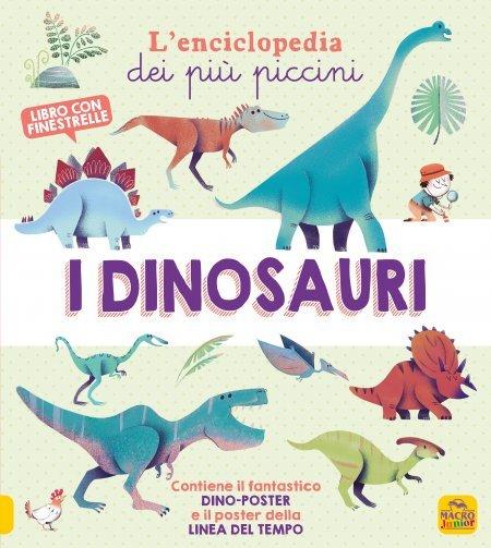 I Dinosauri - L'Enciclopedia dei più Piccini - Libro