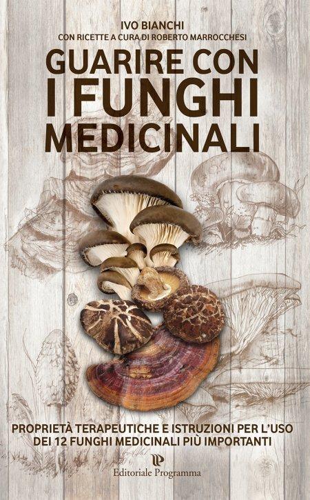 Guarire con i Funghi Medicinali - Libro