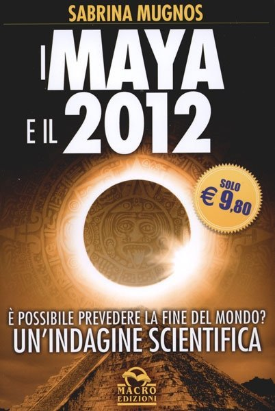 I Maya e il 2012 - Libro
