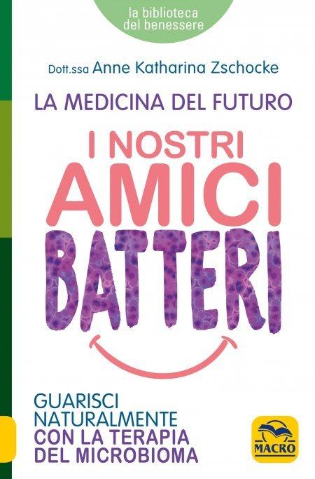 I Nostri Amici Batteri - Ebook