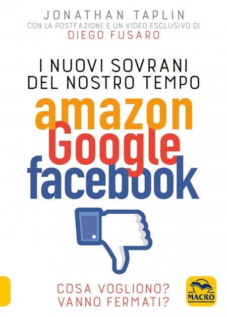 I Nuovi Sovrani del Nostro Tempo Amazon Google Facebook - Libro