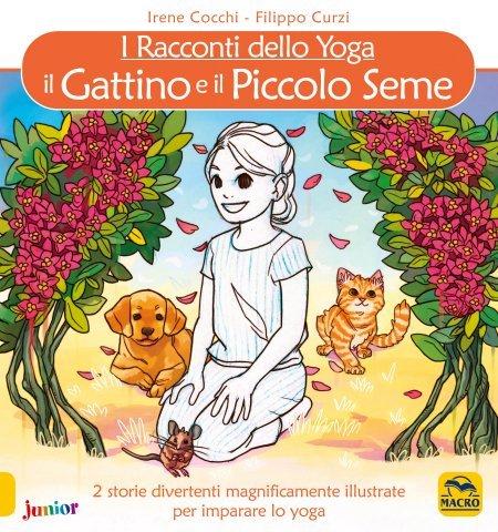 I Racconti dello Yoga. Il Gattino e il Piccolo Seme - Libro