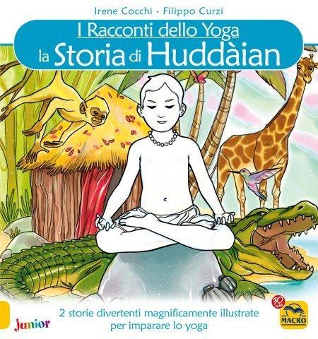 I Racconti Dello Yoga - La Storia di Huddaian - Libro