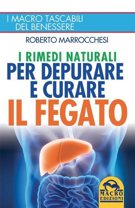 I Rimedi Naturali per Depurare e Curare il Fegato - Ebook