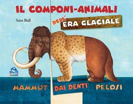 Il Componi-Animali dell'Era Glaciale - Libro