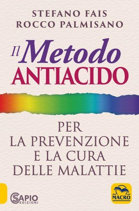 Il Metodo Antiacido per la Prevenzione e la Cura delle Malattie - Libro