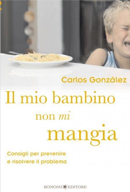 Il Mio Bambino non mi Mangia - Libro