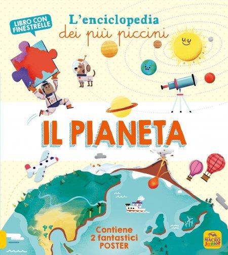 Il Pianeta - L'Enciclopedia dei Più Piccini - Libro