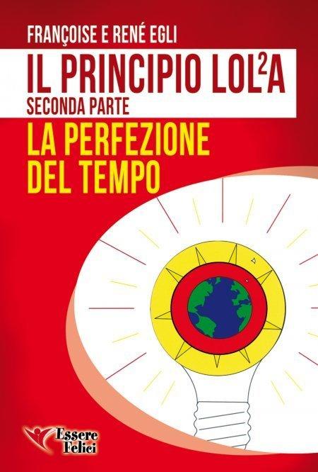 Il Principio LOLA - La perfezione del Tempo - Ebook