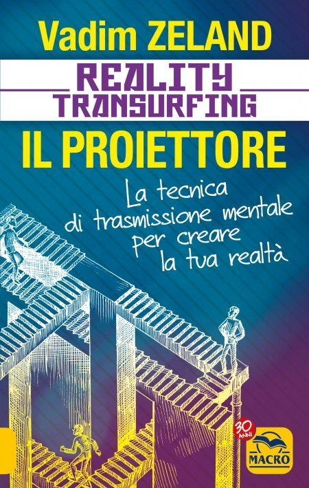 Reality Transfurfing - Il Proiettore