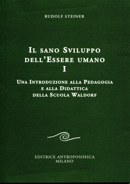 Il Sano Sviluppo dell'Essere Umano - Vol.I - Libro
